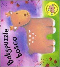 Babypuzzle bosco. Libro puzzle. Ediz. illustrata