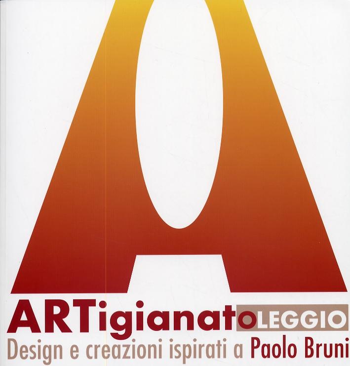 Artigianatoleggio. Design e creazioni ispirati a Paolo Bruni