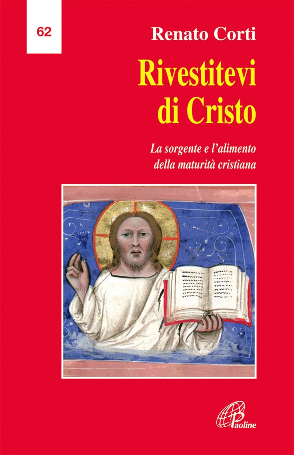 Rivestitevi di Cristo Eucaristia e Parola di Dio: la sorgente e l'alimento della maturità cristiana.