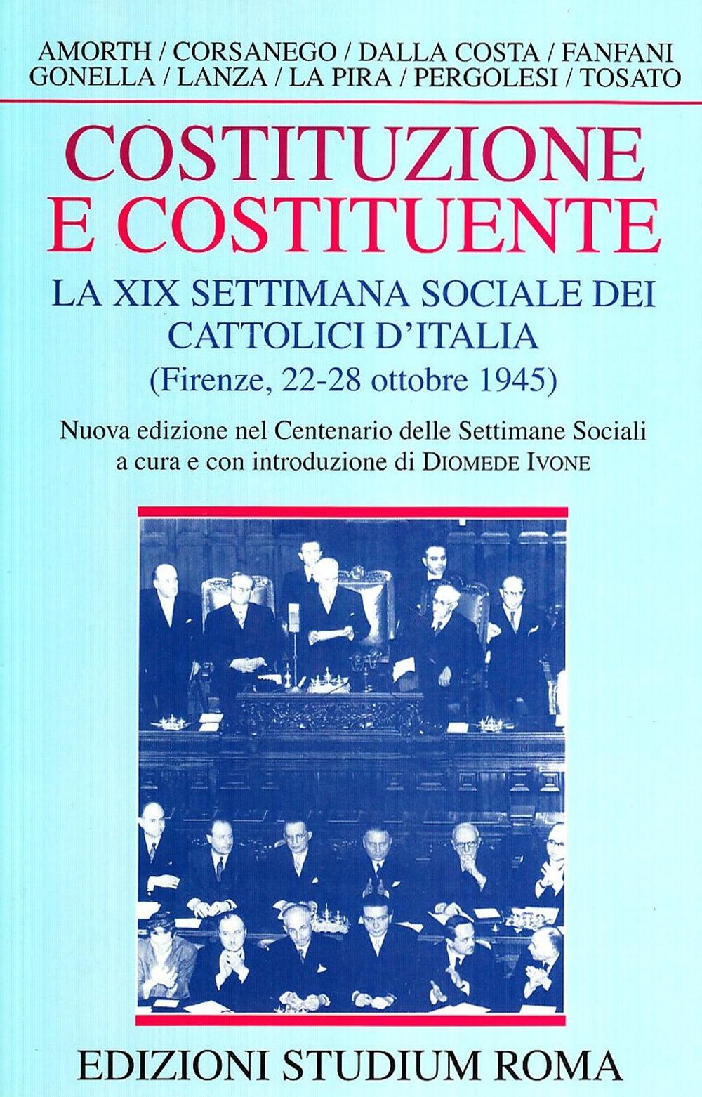 Costituzione e costituente. La XIX Settimana sociale dei cattolici d'Italia (Firenze, 22-28 ottobre 1945)