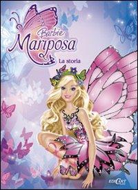 Barbie Mariposa. La storia. Ediz. illustrata