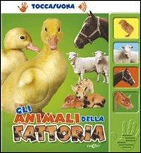 Gli animali della fattoria. Ediz. illustrata