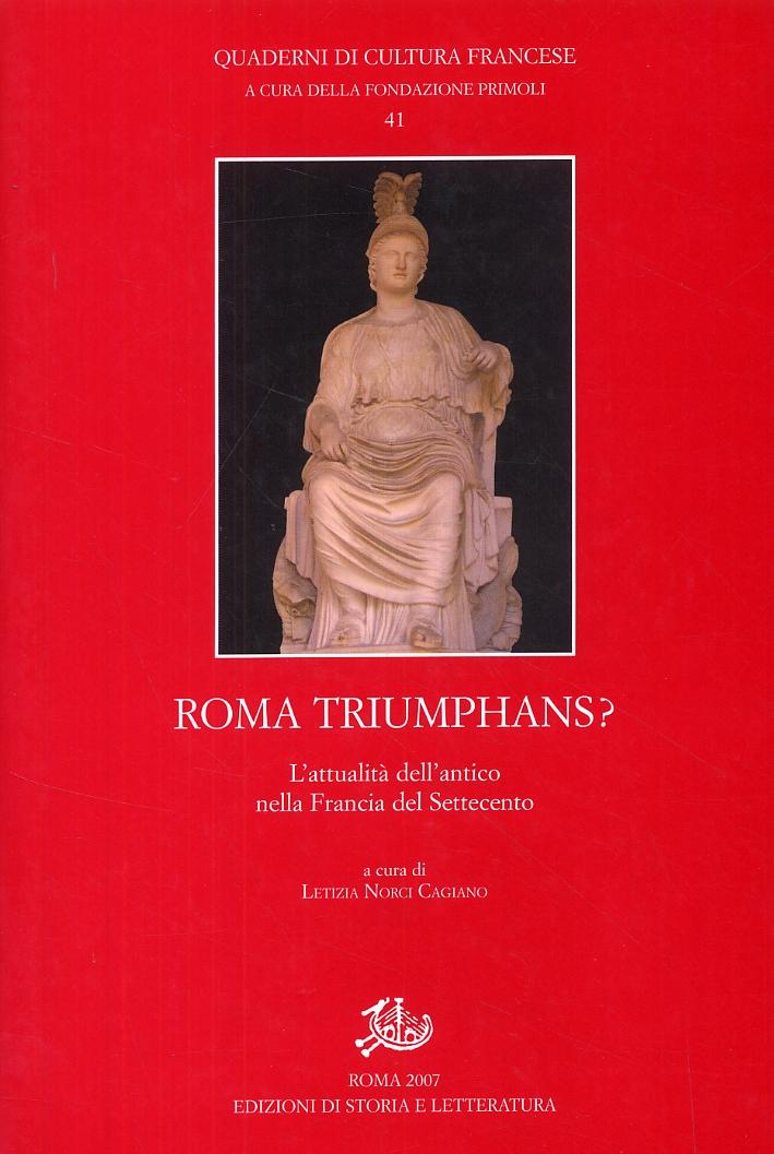 Roma triumphans? L'attualità dell'antico nella Francia del Settecento.