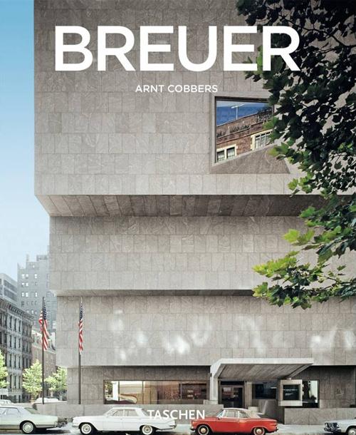 Marcel Breuer. Designer e architetto del XX secolo 1902-1981. Ediz. illustrata