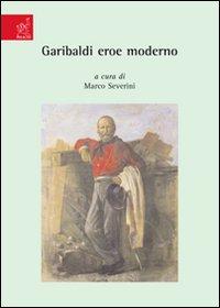 Garibaldi eroe moderno