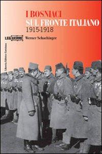I bosniaci sul fronte italiano 1915-1918. Ediz. illustrata