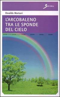 L'arcobaleno tra le sponde del cielo