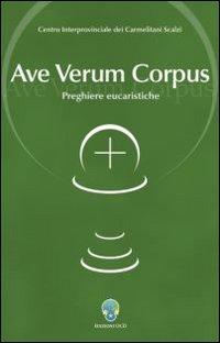 Ave verum corpus. Preghiere eucaristiche