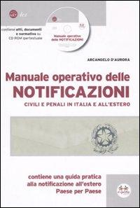 Manuale operativo delle notificazioni civili e penali in Italia e all'estero. Con CD-ROM