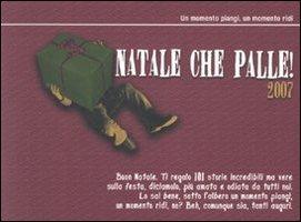 Natale che palle! 101 storie incredibili ma vere per uscire vivi dalle feste in famiglia (2007).