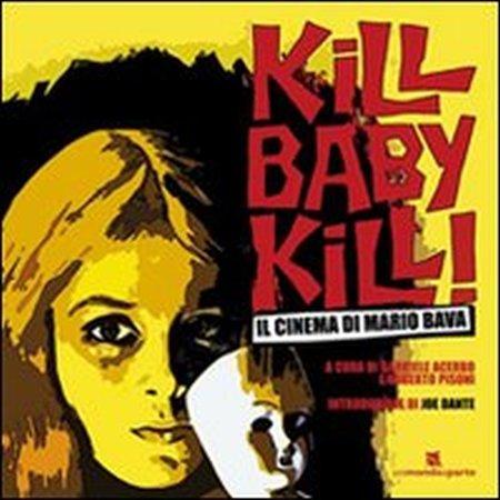 Kill baby kill! Il cinema di Mario Bava. Ediz. illustrata