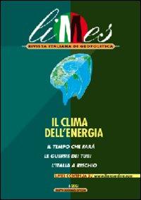 Limes. Rivista Italiana di Geopolitica (2007). Vol. 6: il Clima dell'Energia