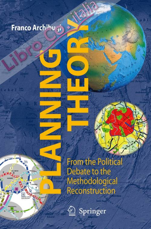 Planning theory. From the political debate to the methodological reconstruction.