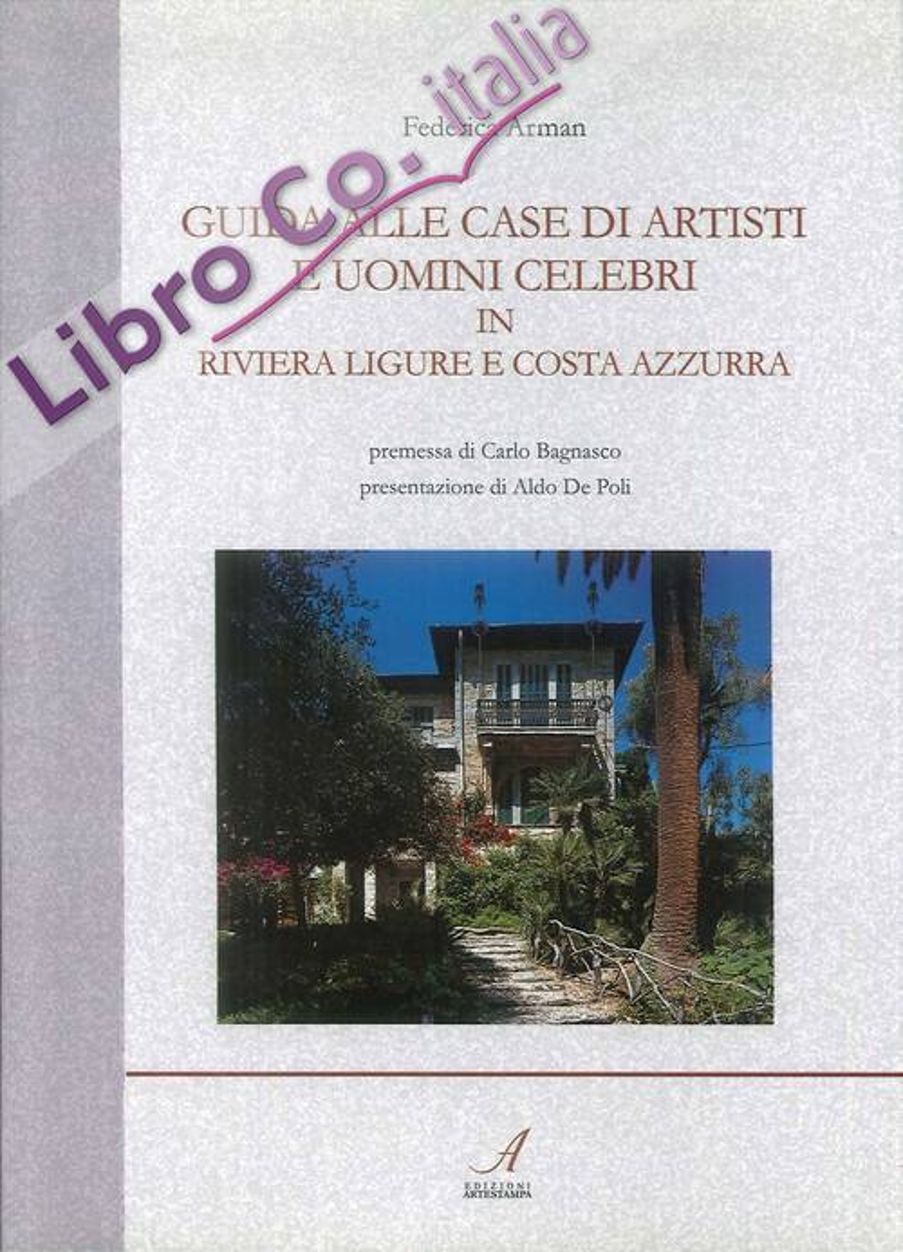 Guida alle case di artisti e uomini celebri in riviera ligure e Costa Azzurra