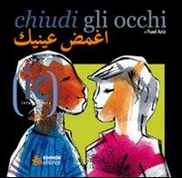 Chiudi gli occhi. Ediz. italiana e araba