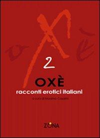 Oxè 2. Racconti erotici italiani