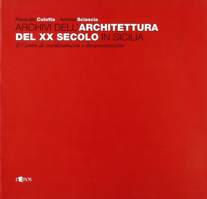 Archivi Dell'Architettura del XX Secolo in Sicilia. Il Centro di Coordinamento e Documentazione