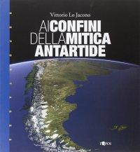 Ai confini della mitica Antartide.