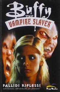 Buffy. The Vampire Slayer Pallidi Riflessi