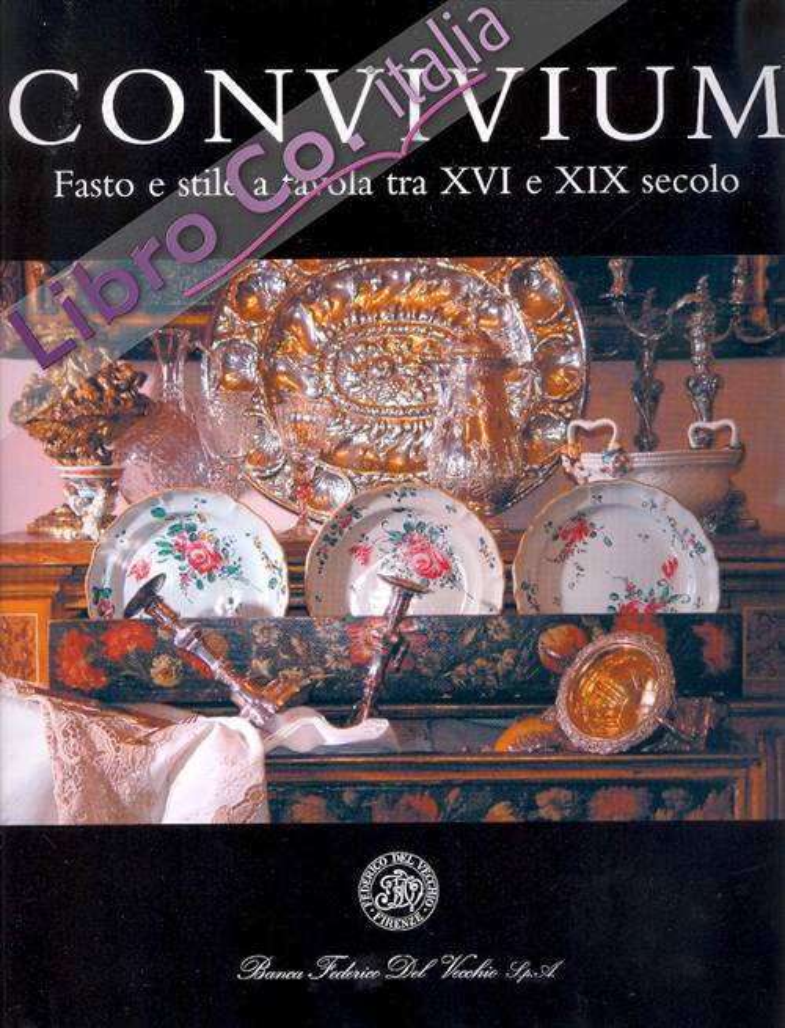 Convivium. Fasto e Stile a Tavola tra XVI e XIX Secolo