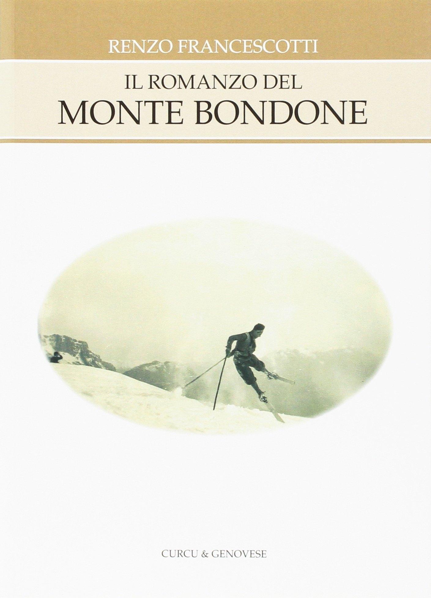 Il romanzo del Monte Bondone. Ediz. illustrata