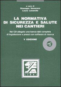 La normativa di sicurezza e salute nei cantieri. Con CD-ROM