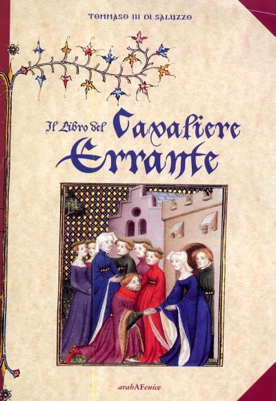 Il  Libro del Cavaliere Errante. [Edizione italiana e francese]