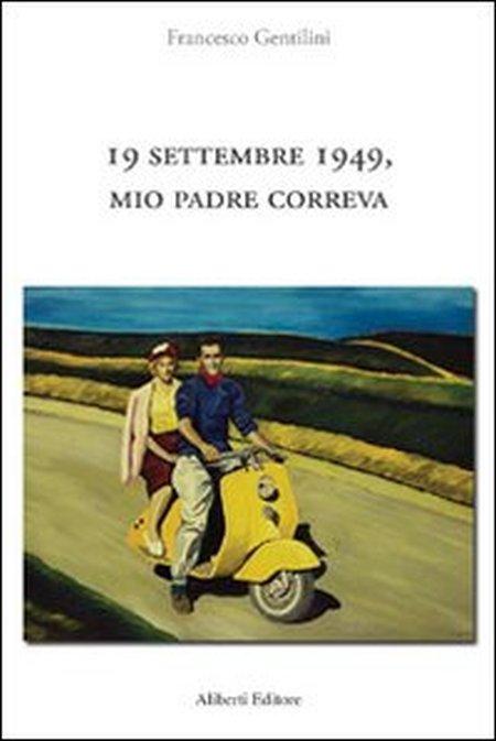 19 settembre 1949, mio padre correva