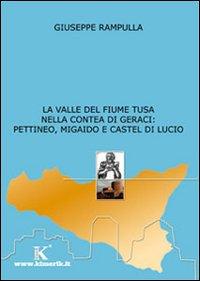 La valle del fiume Tusa nella contea di Geraci: Pettineo, Migaido e Castel di Lucio.
