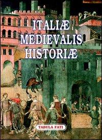 Italiae medievalis historiae. Premio letterario philobiblon 2006