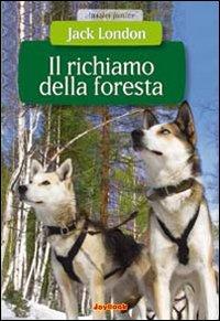 Il richiamo della foresta. Ediz. illustrata