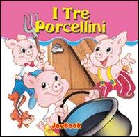 I tre porcellini. Ediz. illustrata