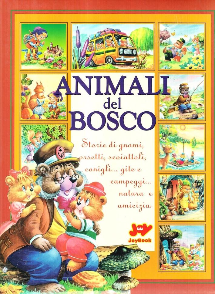 Gli animali del bosco. Ediz. illustrata