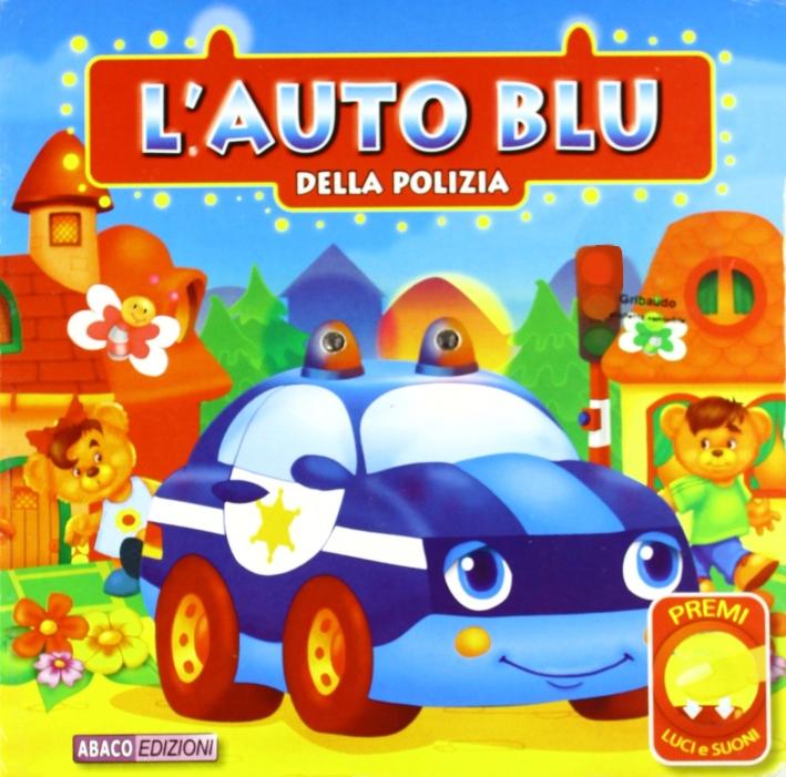 L'auto blu della polizia. Ediz. illustrata