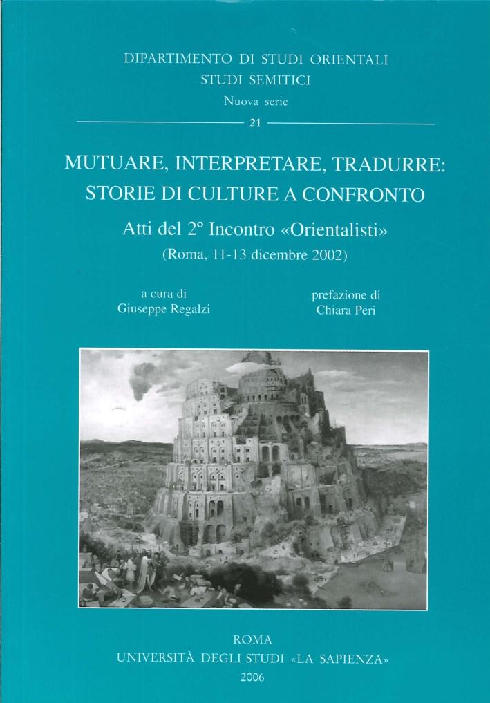 Mutuare, Interpretare, Tradurre. Storie di Culture a Confronto. Atti del 2° Incontro