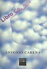 Antonio Carena. Cieli 1959-2007