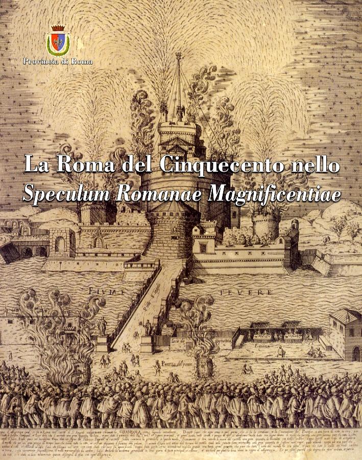 La Roma del Cinquecento nello Speculum Romanae Magnificentiae