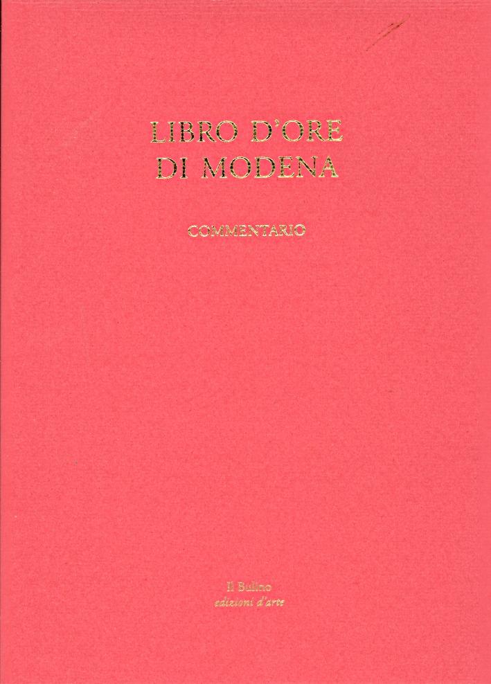 Libro d'ore di Modena. Commentario all'edizione in facsimile. Manoscritto Lat. 842