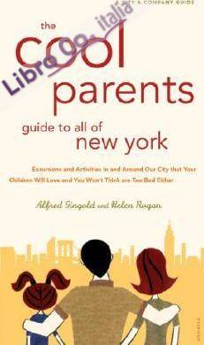 The Cool Parent's Guide to All of New York.