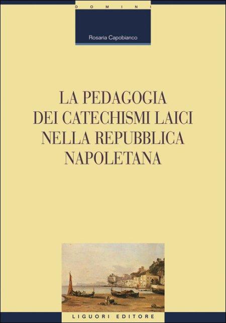 La pedagogia dei catechismi laici nella Repubblica napoletana.