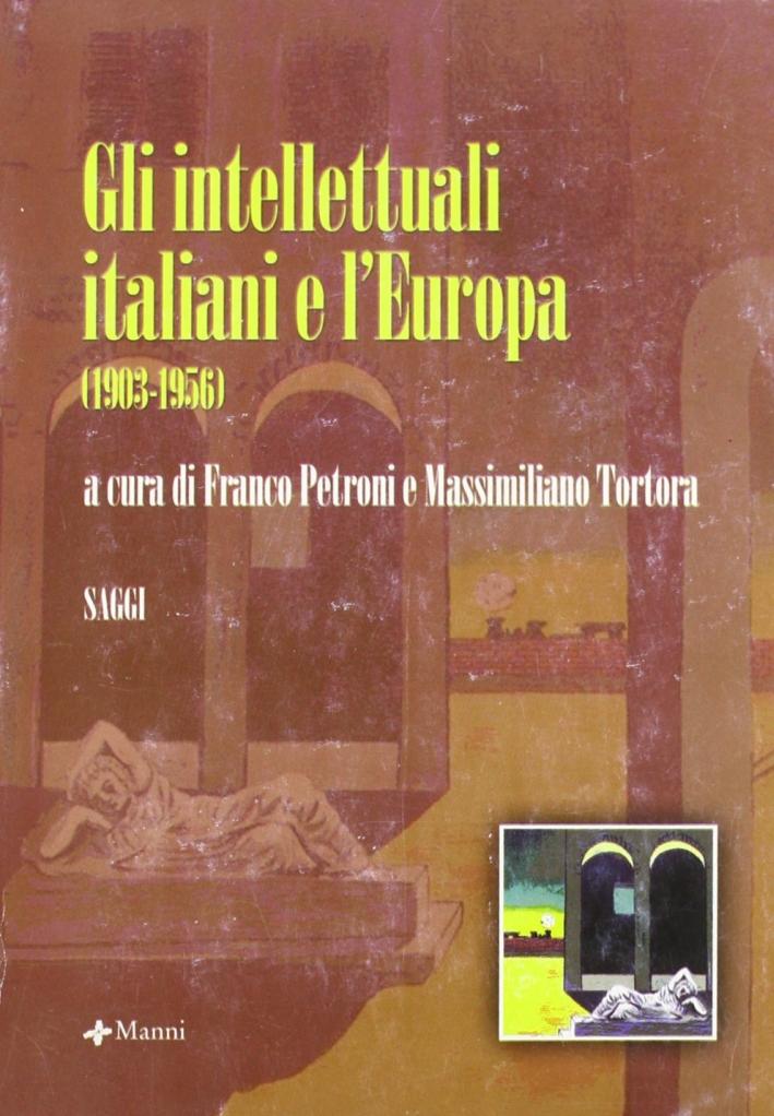 Gli intellettuali italiani e l'Europa (1903-1956).