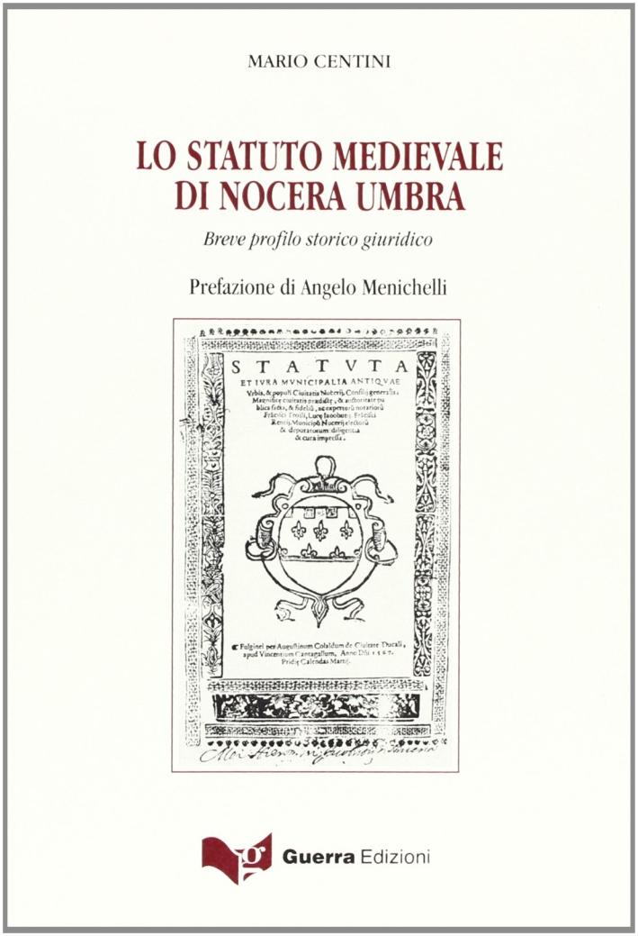 Lo statuto medievale di Nocera Umbra. Breve profilo storico giuridico.