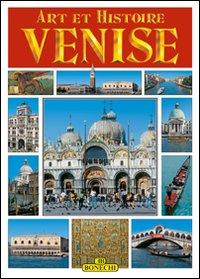 Venezia. Arte e storia. Ediz. francese.