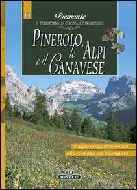 Pinerolo, Alpi e Canavese. Piemonte: il Territorio, la Cucina, le Tradizioni. Vol. 11.