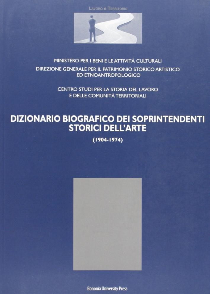 Dizionario biografico dei soprintendenti storici dell'arte (1904-1974).