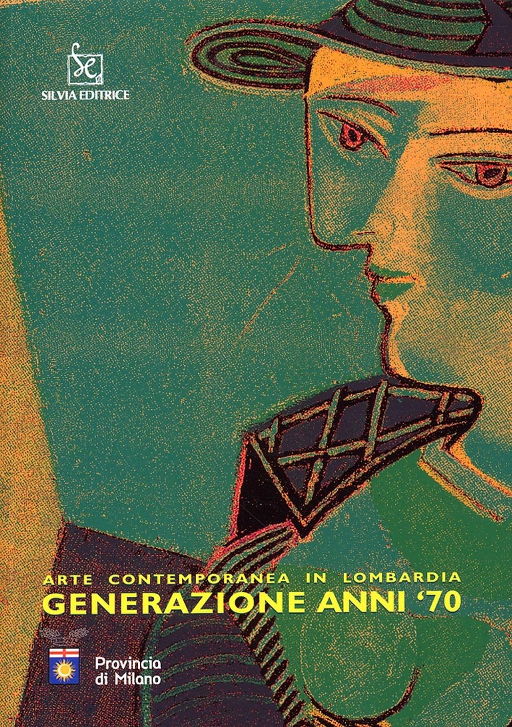 Arte contemporanea in Lombardia. Generazione anni '70.
