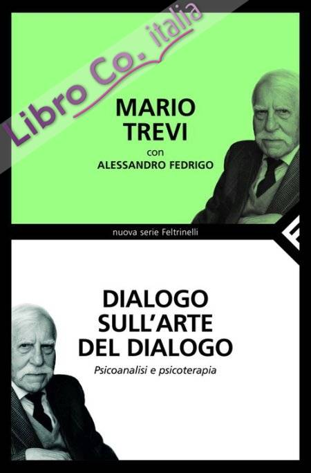 Dialogo sull'arte del dialogo. Psicoanalisi e psicoterapia