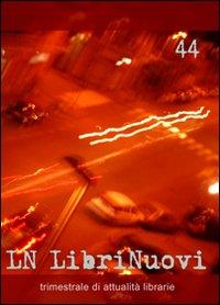 LN. LibriNuovi (2007). Vol. 44