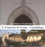 La chiesa e il convento di S. Francesco di Arrone - Casteldilago storia - architettura - decorazione