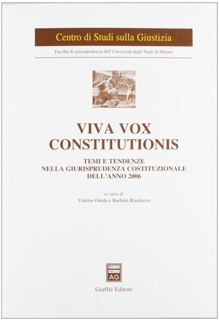 Viva vox constitutionis. Temi e tendenze nella giurisprudenza costituzionale dell'anno 2006